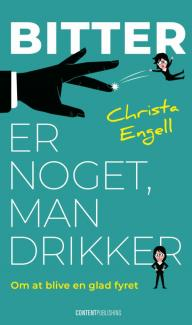 Christa Engell: 'Bitter er noget, man drikker', Content Publishing, 152 sider, 150 kr