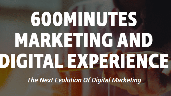 600 Minutes Marketing and Digital Experience